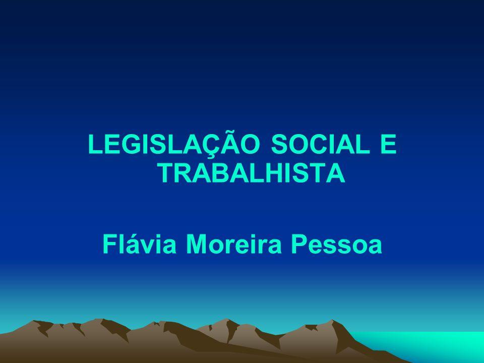 LEGISLAÇÃO SOCIAL E TRABALHISTA