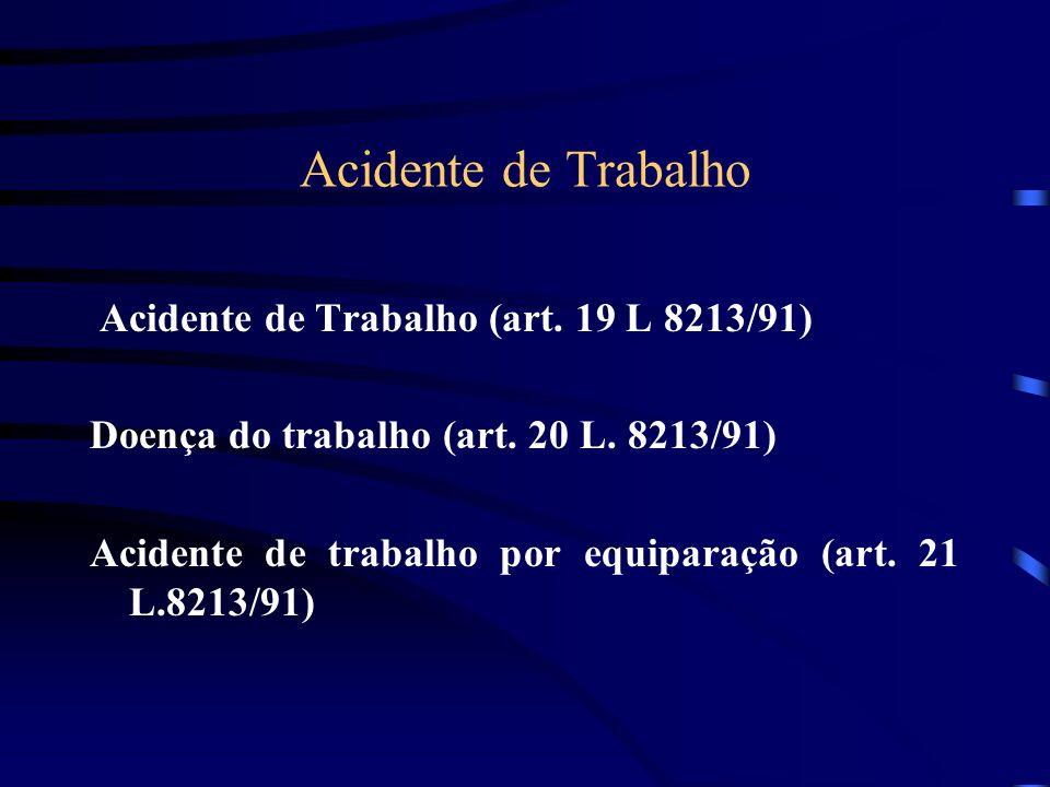 Acidente de Trabalho Acidente de Trabalho (art. 19 L 8213/91)