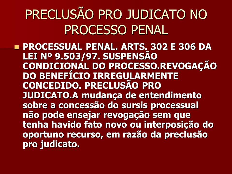 PRECLUSÃO PRO JUDICATO NO PROCESSO PENAL