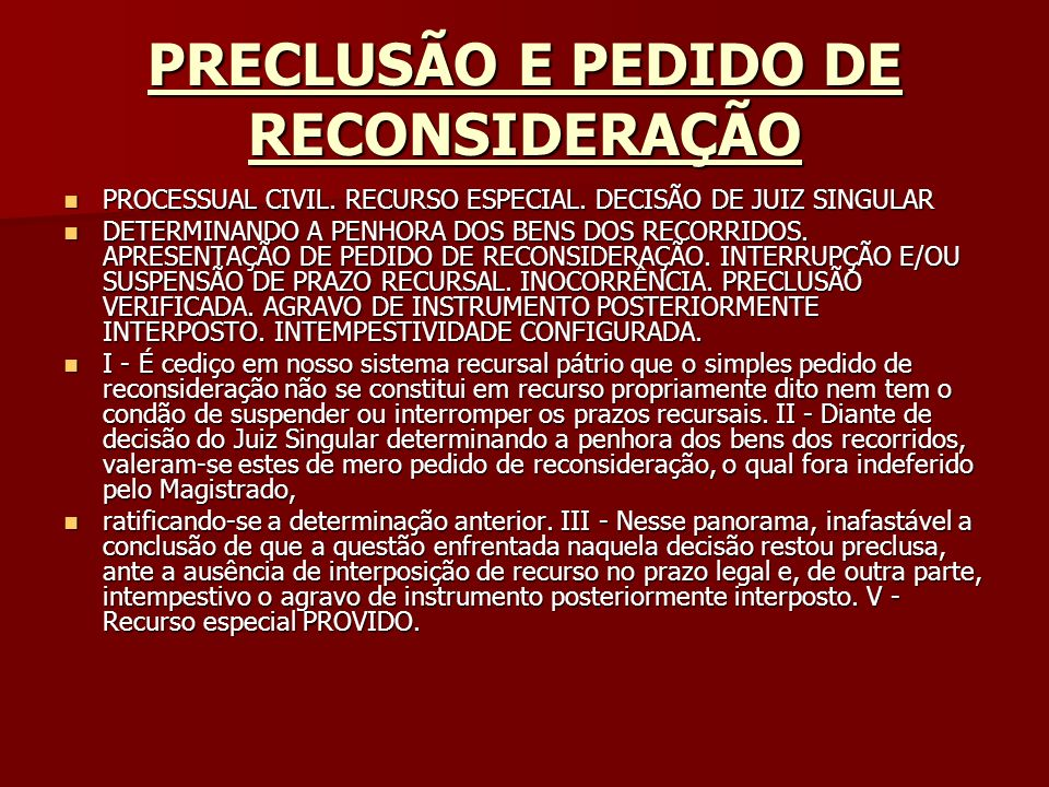 PRECLUSÃO E PEDIDO DE RECONSIDERAÇÃO