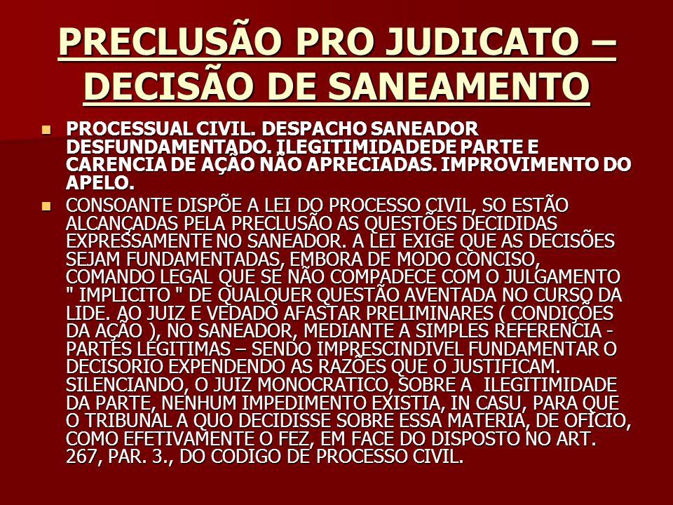 PRECLUSÃO PRO JUDICATO –DECISÃO DE SANEAMENTO