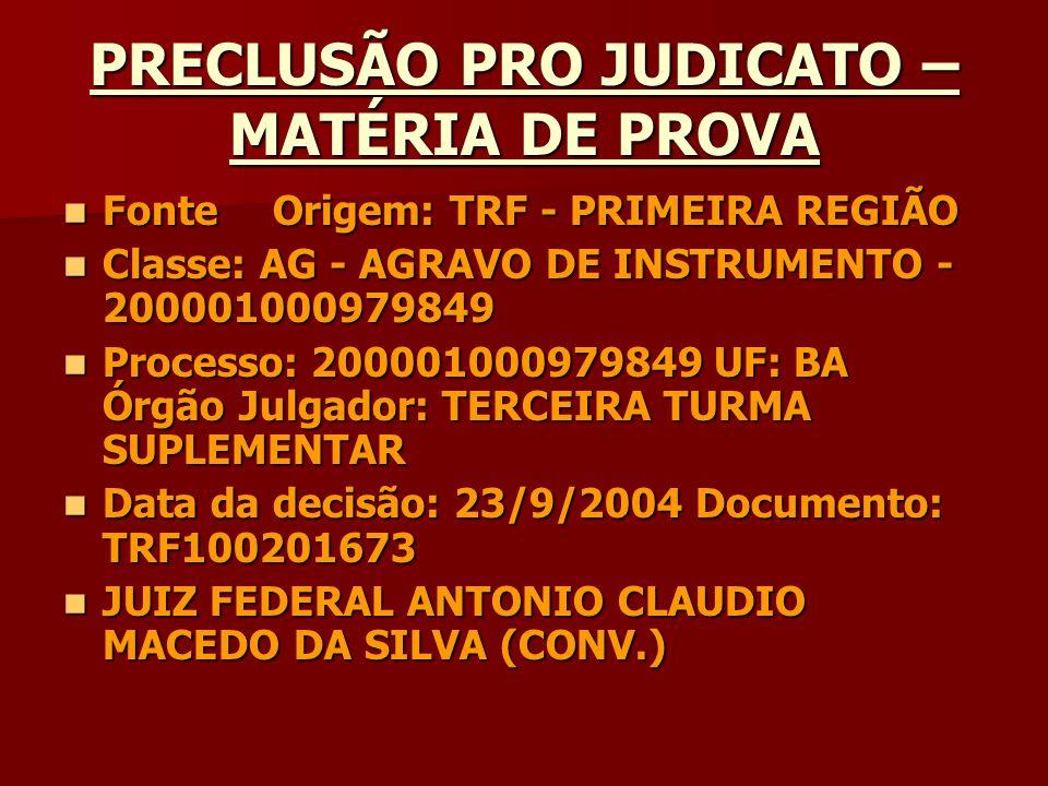 PRECLUSÃO PRO JUDICATO –MATÉRIA DE PROVA