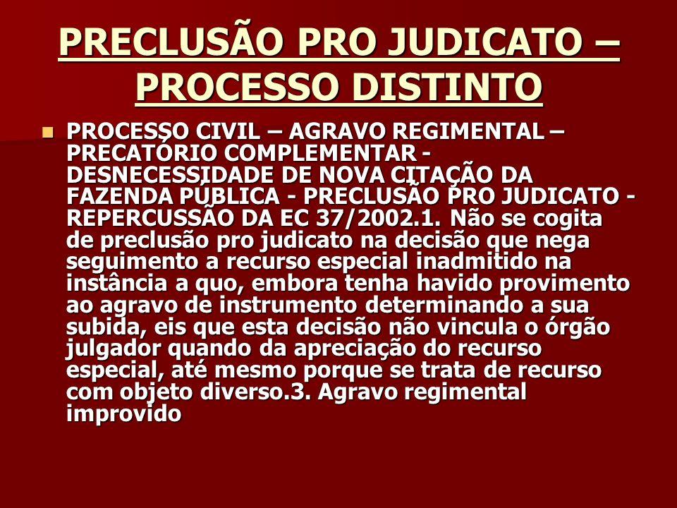 PRECLUSÃO PRO JUDICATO –PROCESSO DISTINTO