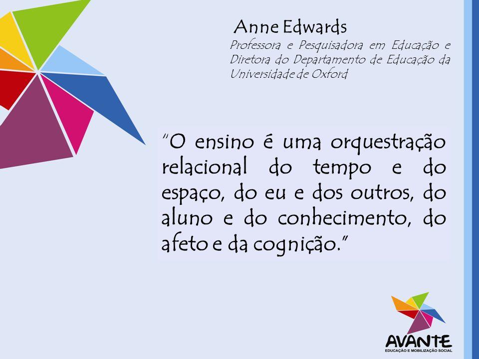 Anne Edwards Professora e Pesquisadora em Educação e Diretora do Departamento de Educação da Universidade de Oxford.