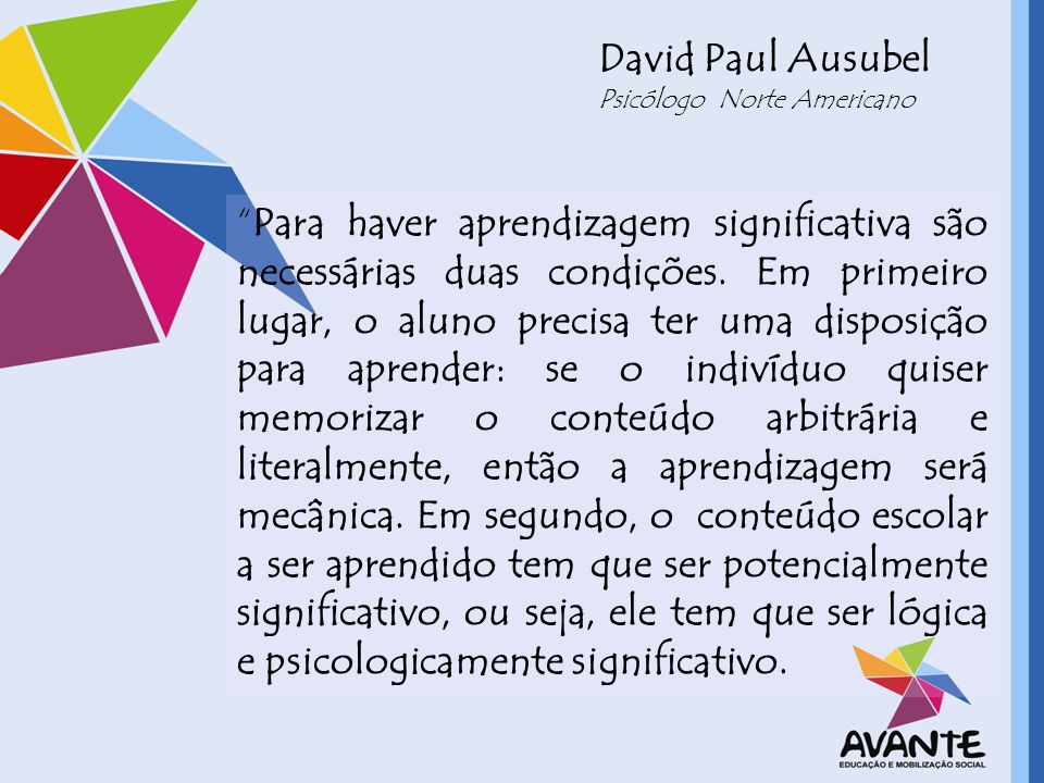 David Paul Ausubel Psicólogo Norte Americano.