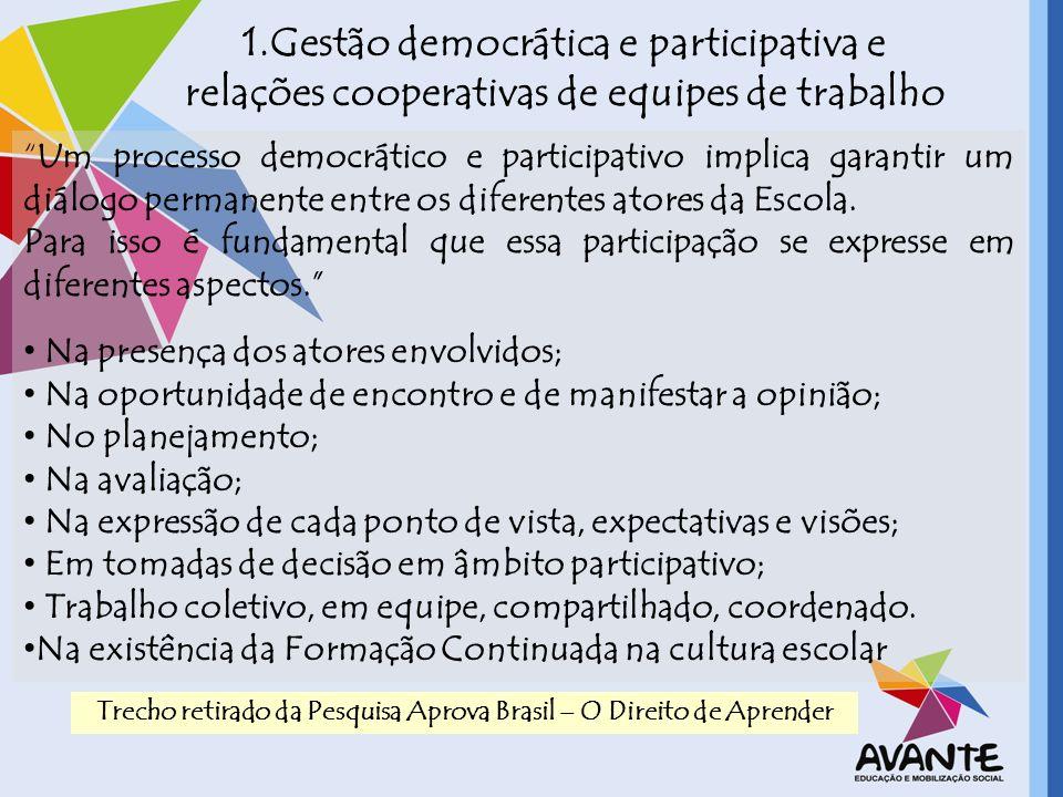 Trecho retirado da Pesquisa Aprova Brasil – O Direito de Aprender