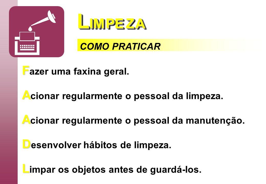 LIM PE Z A Fazer uma faxina geral.
