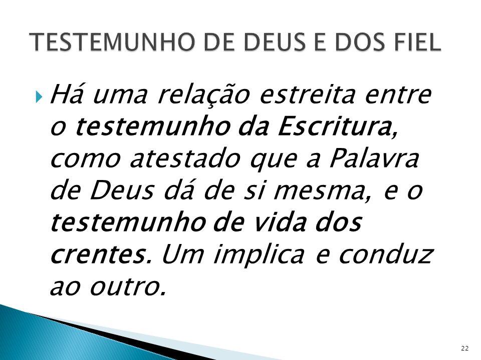 TESTEMUNHO DE DEUS E DOS FIEL