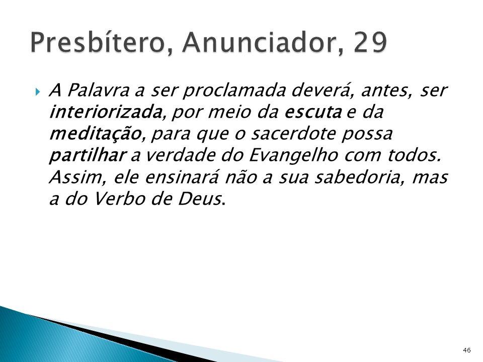 Presbítero, Anunciador, 29