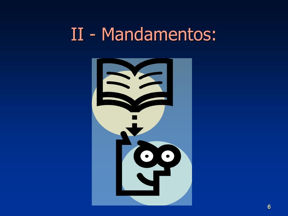 II - Mandamentos: