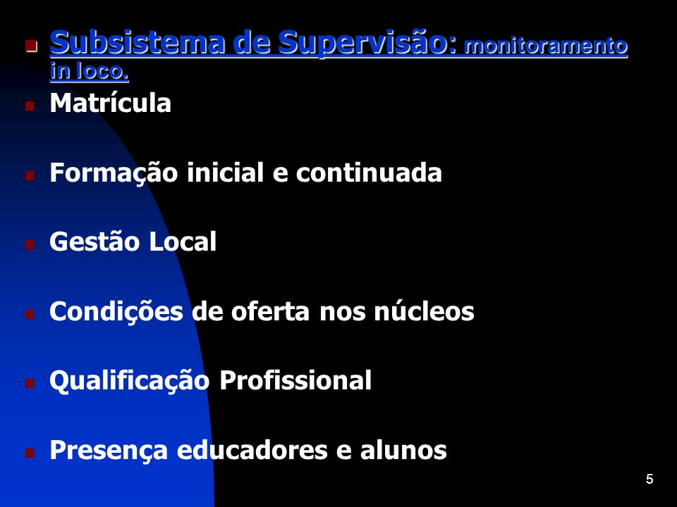 Subsistema de Supervisão: monitoramento in loco.