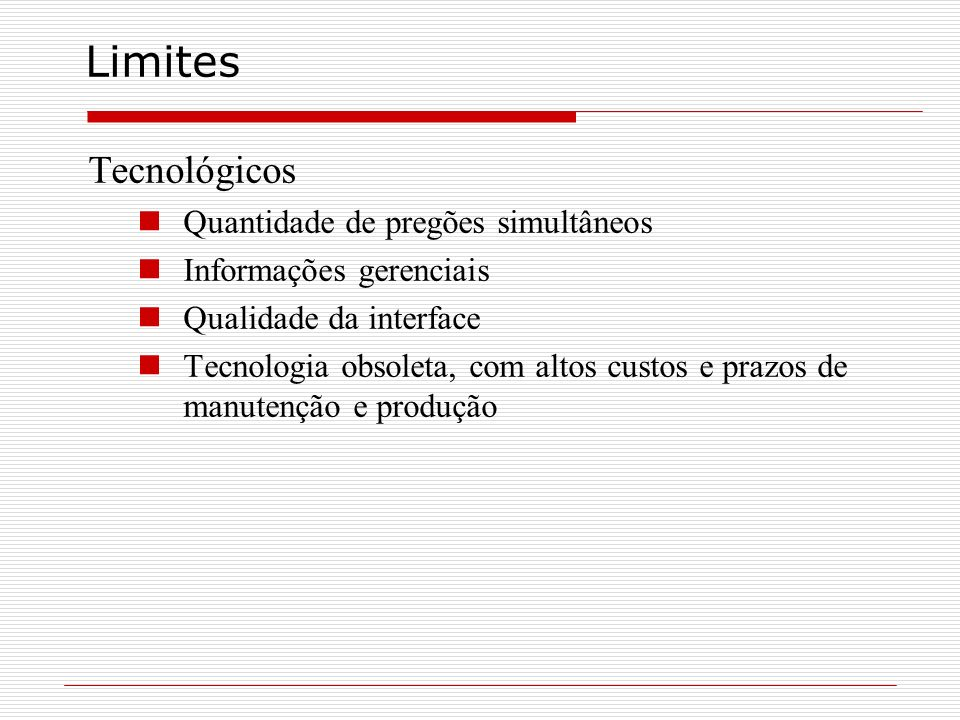 Limites Tecnológicos Quantidade de pregões simultâneos