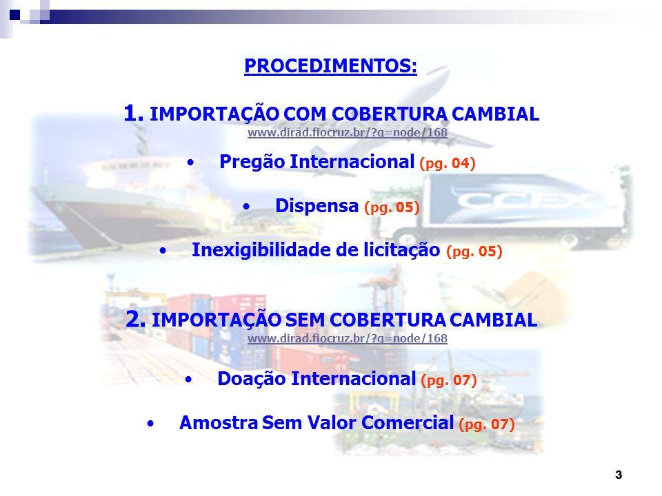1. IMPORTAÇÃO COM COBERTURA CAMBIAL www.dirad.fiocruz.br/ q=node/168