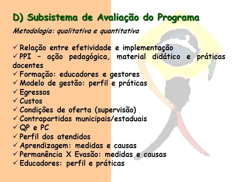 D) Subsistema de Avaliação do Programa