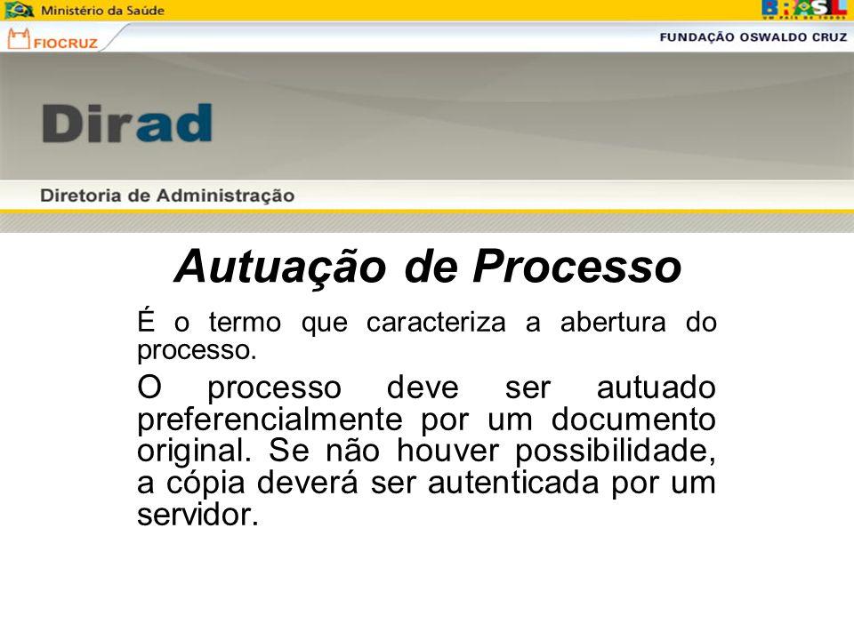 Autuação de Processo É o termo que caracteriza a abertura do processo.