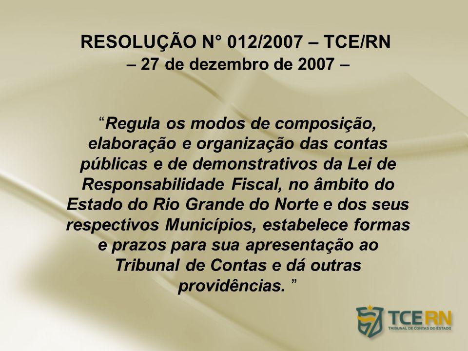 RESOLUÇÃO N° 012/2007 – TCE/RN – 27 de dezembro de 2007 –