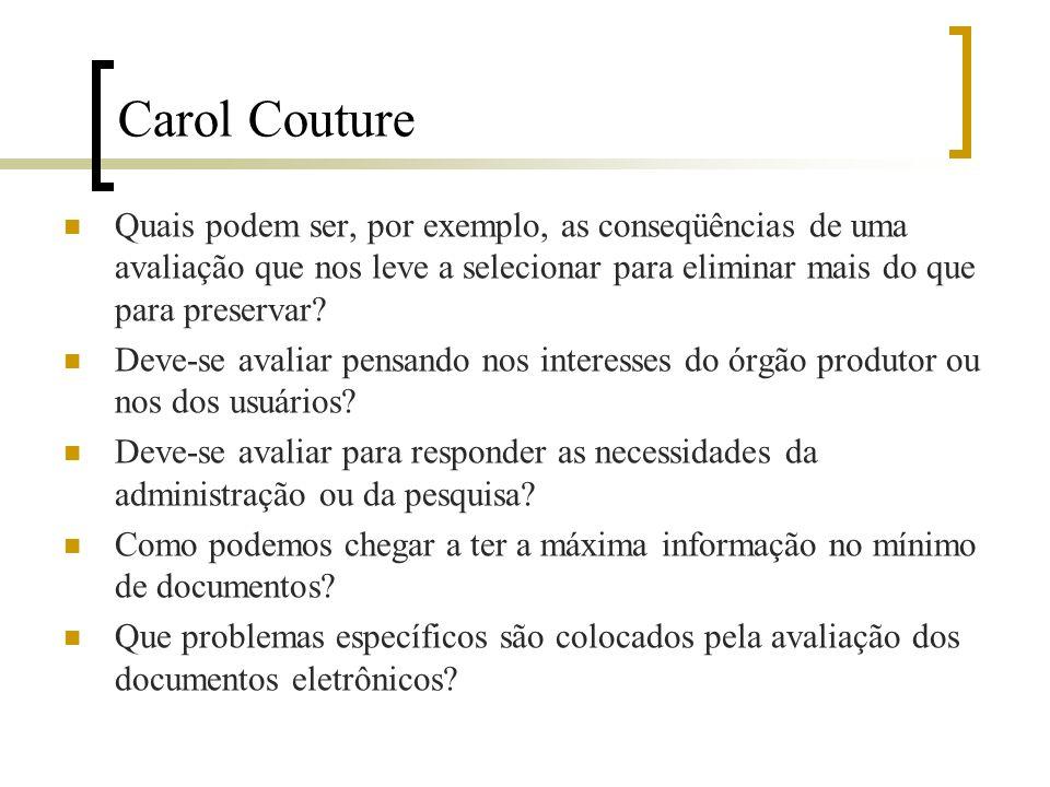 Carol Couture Quais podem ser, por exemplo, as conseqüências de uma avaliação que nos leve a selecionar para eliminar mais do que para preservar