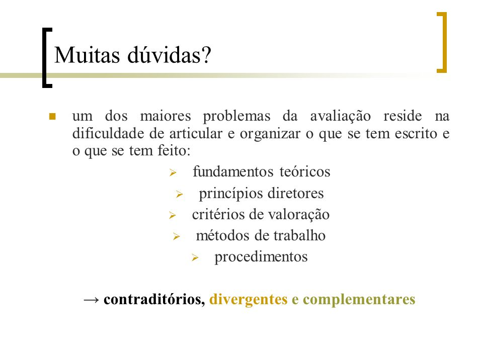 → contraditórios, divergentes e complementares