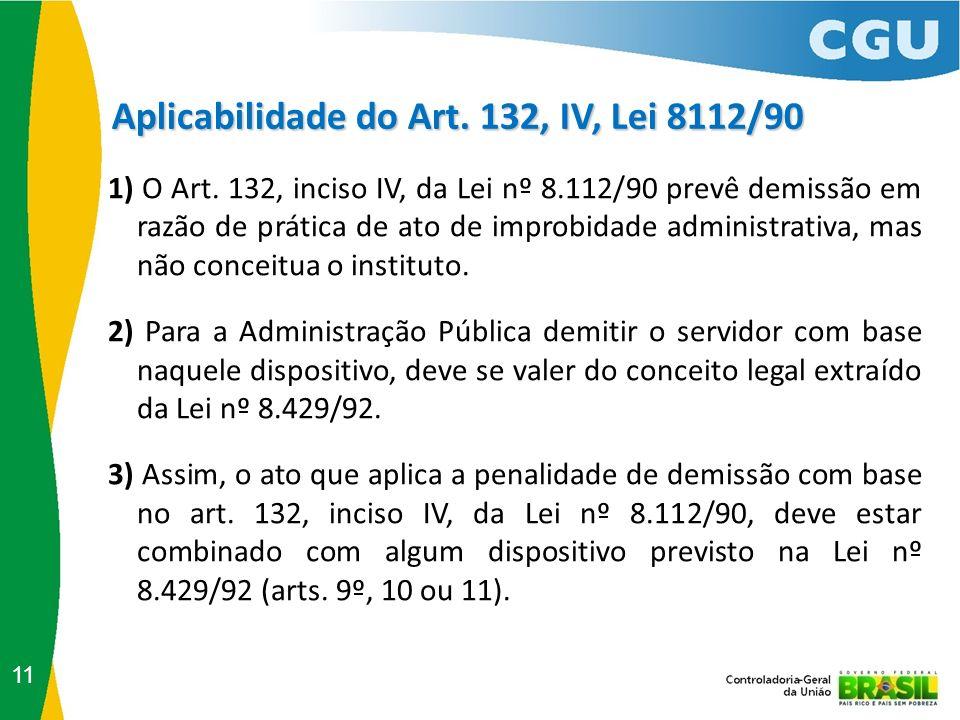 Aplicabilidade do Art. 132, IV, Lei 8112/90