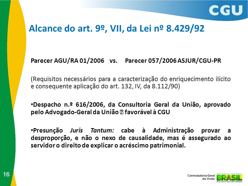 Alcance do art. 9º, VII, da Lei nº 8.429/92