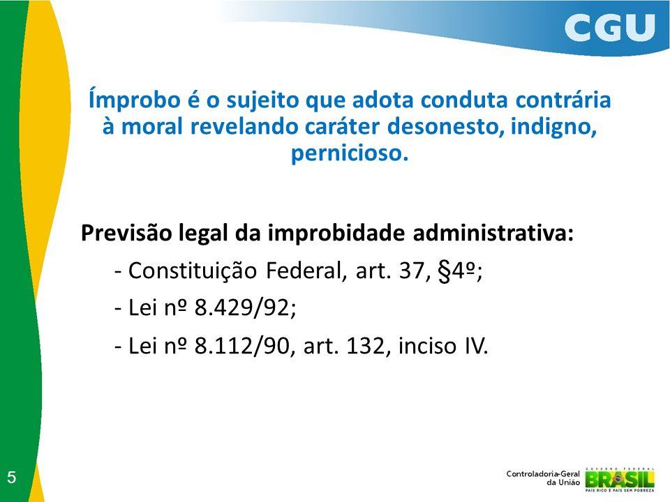 Previsão legal da improbidade administrativa: