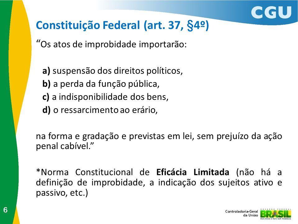 Constituição Federal (art. 37, §4º)