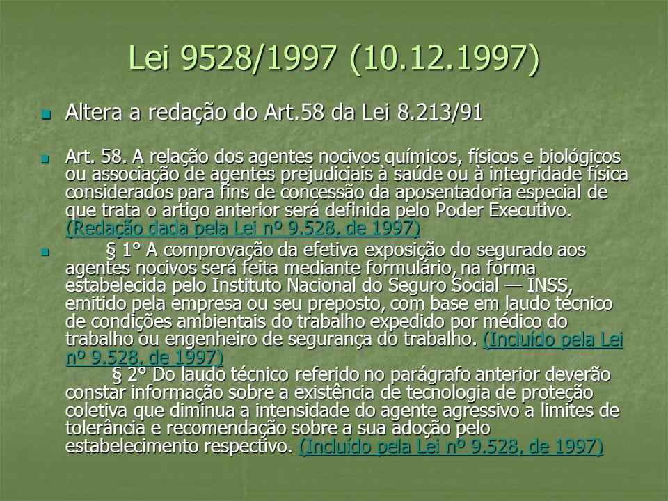 Lei 9528/1997 (10.12.1997) Altera a redação do Art.58 da Lei 8.213/91