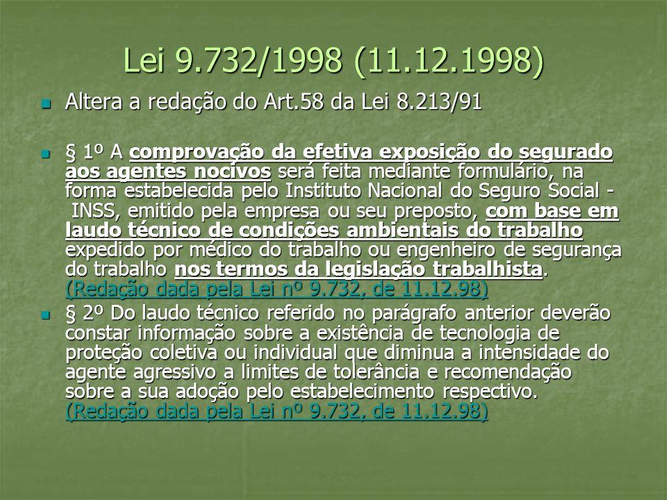 Lei 9.732/1998 (11.12.1998) Altera a redação do Art.58 da Lei 8.213/91