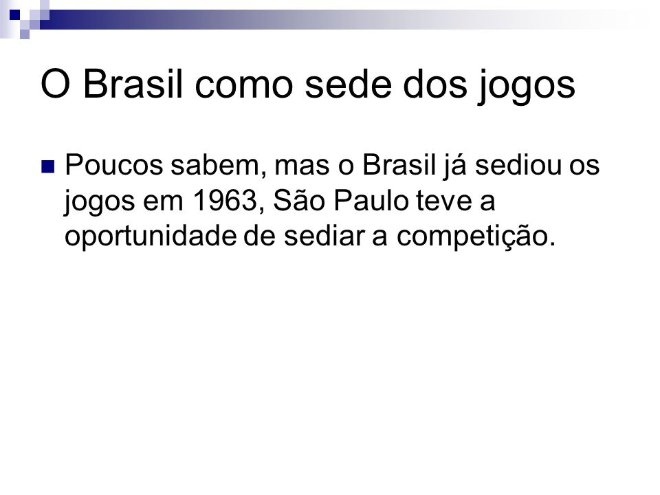 O Brasil como sede dos jogos