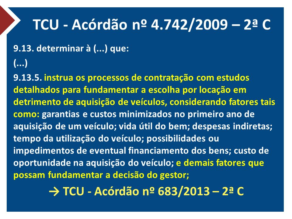 TCU - Acórdão nº 4.742/2009 – 2ª C → TCU - Acórdão nº 683/2013 – 2ª C