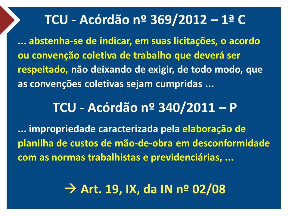 TCU - Acórdão nº 369/2012 – 1ª C TCU - Acórdão nº 340/2011 – P