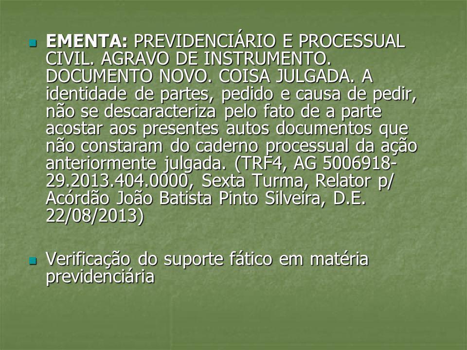 EMENTA: PREVIDENCIÁRIO E PROCESSUAL CIVIL. AGRAVO DE INSTRUMENTO