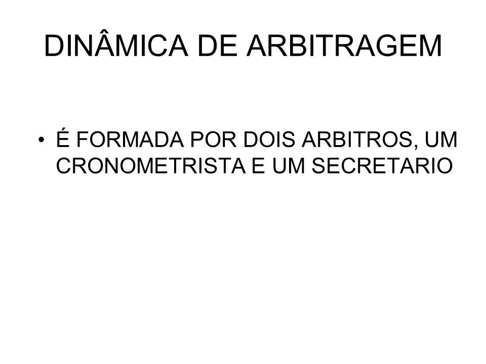 DINÂMICA DE ARBITRAGEM