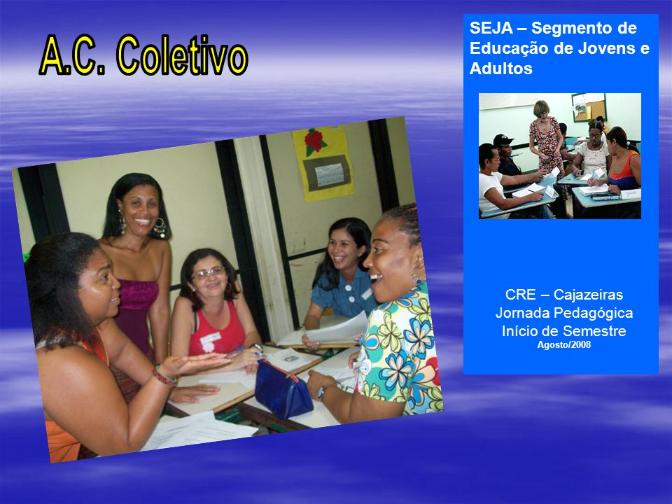 A.C. Coletivo SEJA – Segmento de Educação de Jovens e Adultos