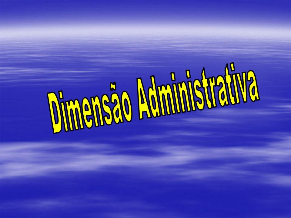 Dimensão Administrativa