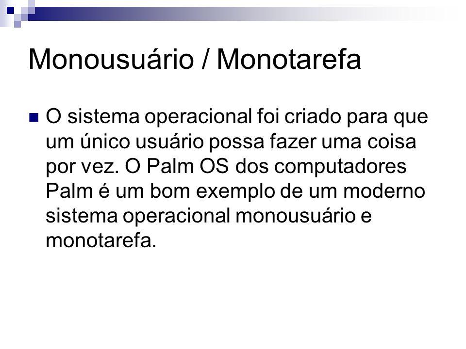 Monousuário / Monotarefa
