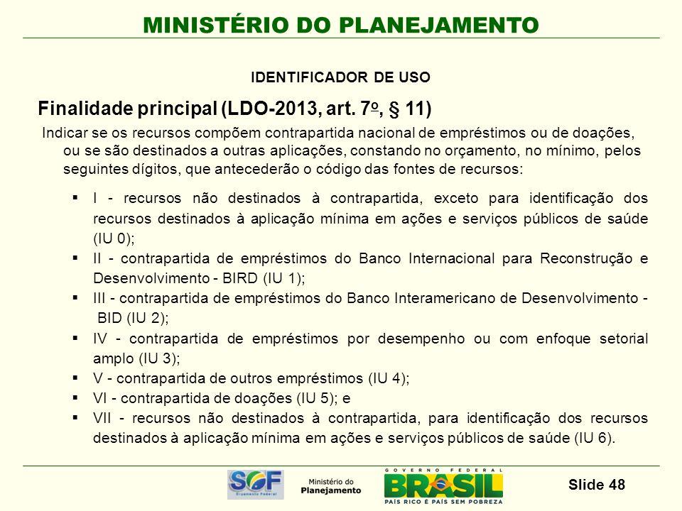Finalidade principal (LDO-2013, art. 7o, § 11)