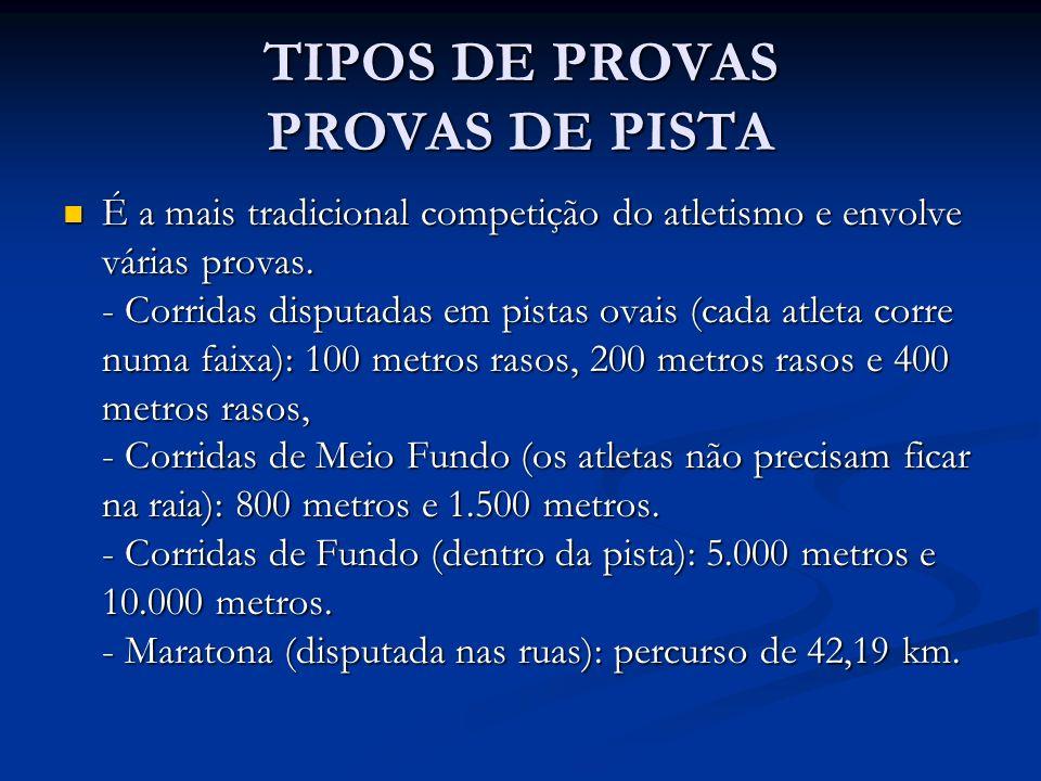 TIPOS DE PROVAS PROVAS DE PISTA