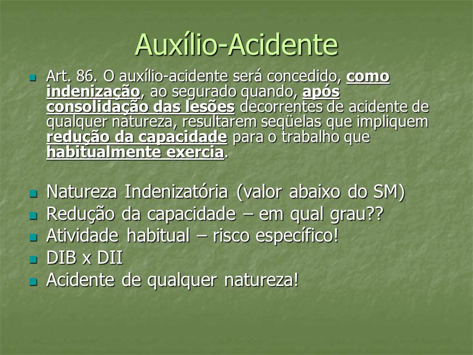 Auxílio-Acidente Natureza Indenizatória (valor abaixo do SM)