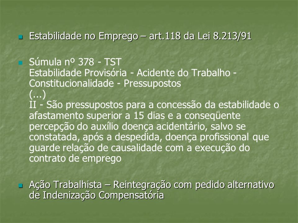 Estabilidade no Emprego – art.118 da Lei 8.213/91