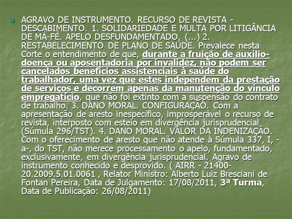 AGRAVO DE INSTRUMENTO. RECURSO DE REVISTA - DESCABIMENTO. 1