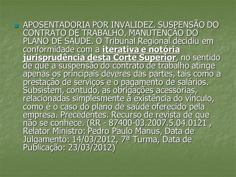 APOSENTADORIA POR INVALIDEZ. SUSPENSÃO DO CONTRATO DE TRABALHO