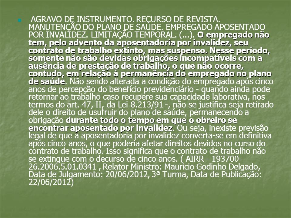 AGRAVO DE INSTRUMENTO. RECURSO DE REVISTA. MANUTENÇÃO DO PLANO DE SAÚDE.