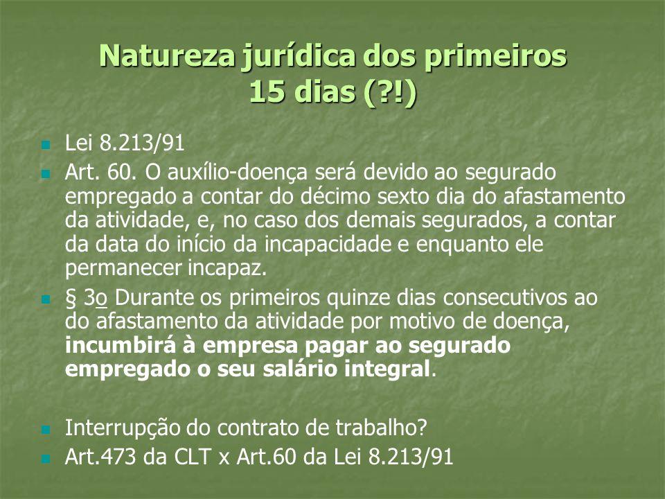 Natureza jurídica dos primeiros 15 dias ( !)