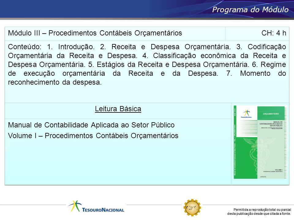 Programa do Módulo Módulo III – Procedimentos Contábeis Orçamentários. CH: 4 h.