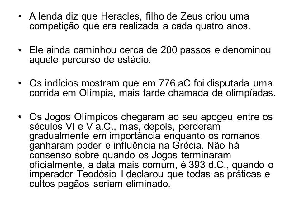 A lenda diz que Heracles, filho de Zeus criou uma competição que era realizada a cada quatro anos.