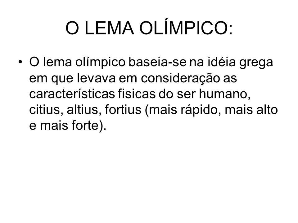 O LEMA OLÍMPICO: