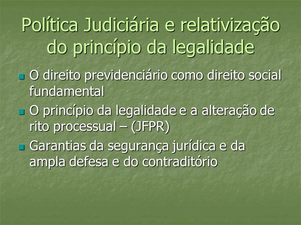 Política Judiciária e relativização do princípio da legalidade
