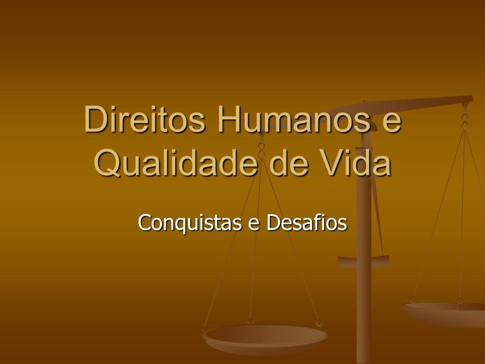 Direitos Humanos e Qualidade de Vida