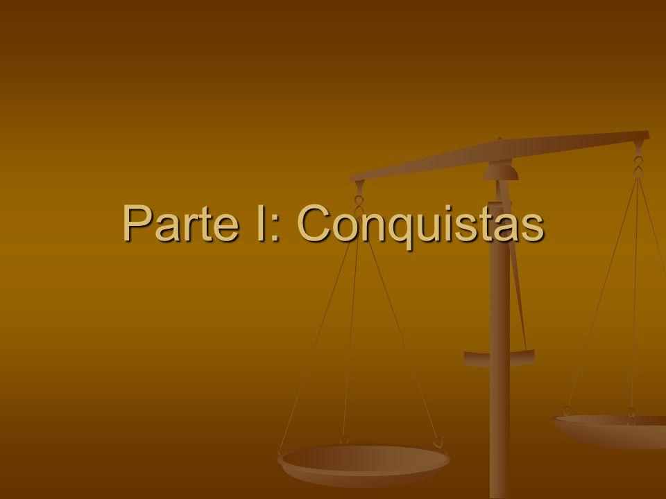 Parte I: Conquistas